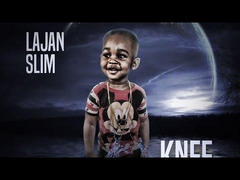 Lajan Slim - Knee Deep