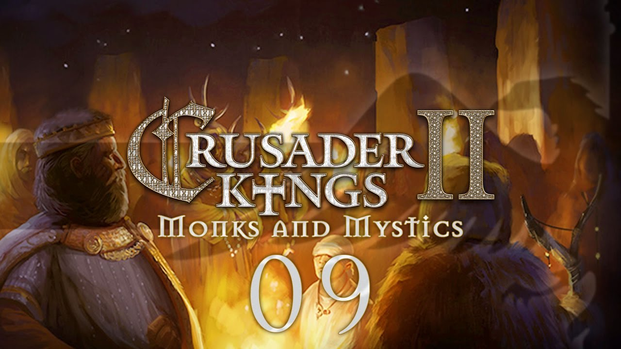 CK2 Monks and Mystics #09 SPAWNING THE ANTICHRIST - Crusader Kings 2  Gameplay / Let's Play