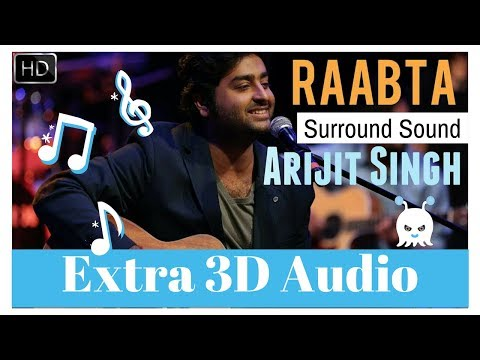 Raabta - Arijit Singh | Surround Sound | Extra 3D Audio | Use Headphones 👾
