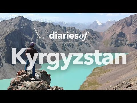 Discover the beauty of Kyrgyzstan - diariesof