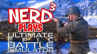 Nerd³ Plays... Ultimate Epic Battle Simulator - More War
