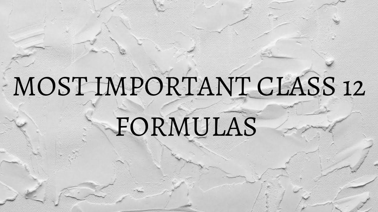 Class 12 MATHS IMPORTANT FORMULAS - YouTube