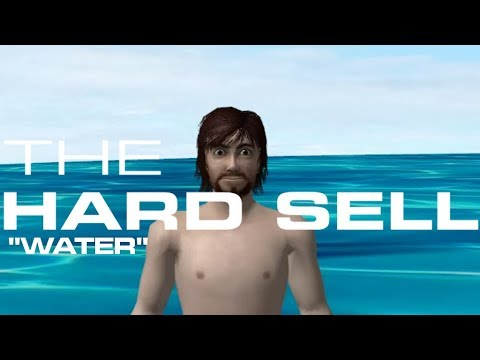 The Hard Sell, Episode Seventy-One: Water