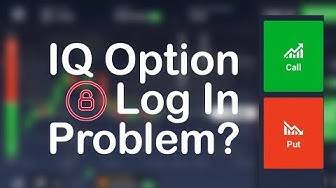 IQ Option Login | How to Log In IQ Option | Login Problems and Reasons