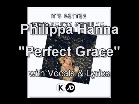 "Philippa Hanna ""Perfect Grace"" with Vocals & Lyrics"