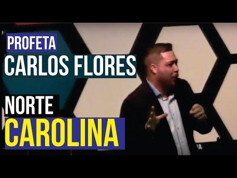 Profeta Carlos Flores - Norte Carolina