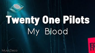 Twenty One Pilots - My blood (lyrics, 가사해석)