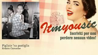 Renato Carosone - Pigliate