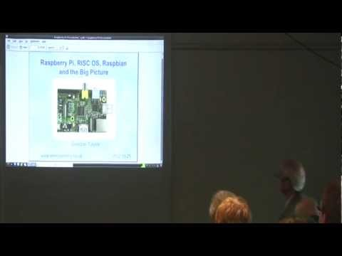 RISC OS London Show 2012 - Raspberry Pi - The Big Picture, Gordon Taylor