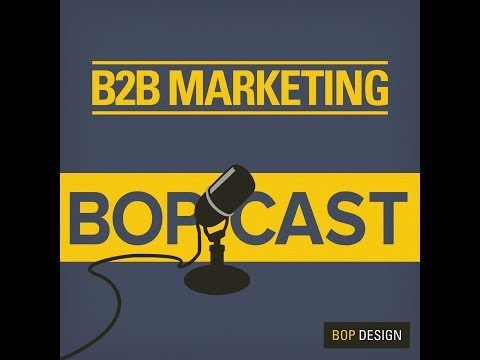 B2B Marketing Bopcast Episode 4: Creating Lifelong Health