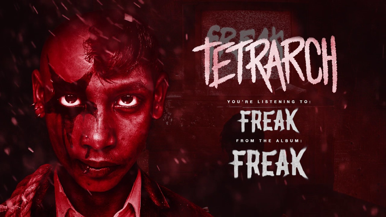 "TETRARCH - ""Freak"" Official Track Video"
