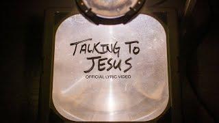 Talking To Jesus Official Lyric Video Elevation Worship Maverick City - mp3 مزماركو تحميل اغانى