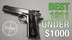 Top 3 Best 1911 Handguns Under $1000