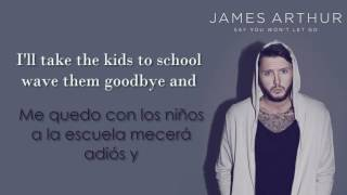 James Arthur Say You Won't Let Go /lyrics/ En EspaÑol