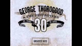 Watch George Thorogood  The Destroyers Who Do You Love video