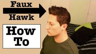 Repeat youtube video How to do a Faux Hawk