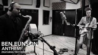 Ben Eunson Anthem Feat Troy Roberts Zach Brown Jonathan Barber