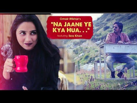 Na Jaane Ye Kya Hua | Omair Iftikhar | Official Music Video