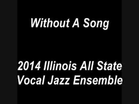Without A Song - 2014 IMEA Illinois All State Vocal Jazz Ensemble