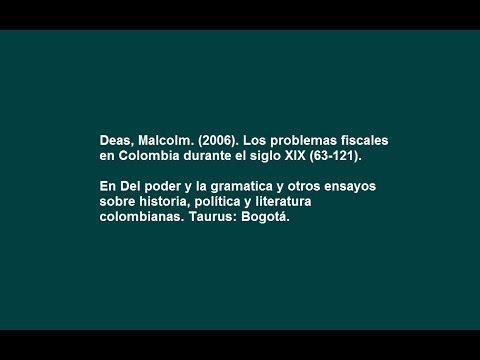Deas,M.Los problemas fiscales en Colombia durante el siglo XIX