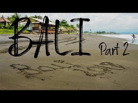Bali 2018 Travel Video Part 2