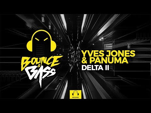 Yves Jones & Panuma - Delta II [Bounce & Bass Release]