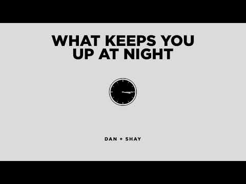 Dan + Shay - What Keeps You Up At Night (Official Audio)
