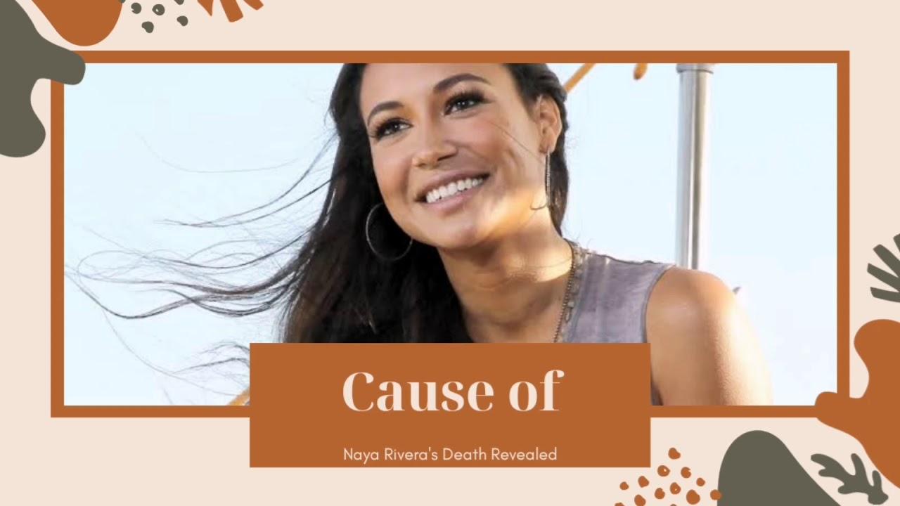 Cause Of Naya Rivera's Death Revealed - YouTube