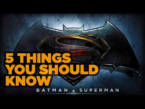 5 Things You Should Know Before Seeing Batman v Superman