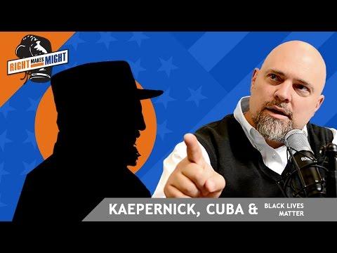 Kaepernick, Cuba, & Black Lives Matter