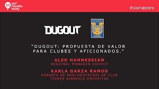 SiS Masters con Dugout: Propuesta de valor para clubes y aficionados.