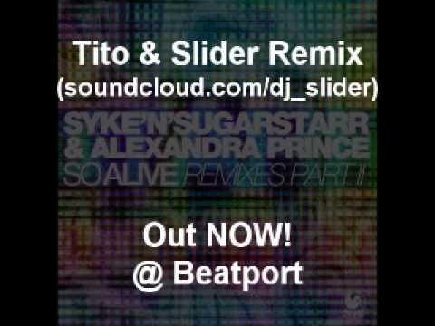 Syke n Sugarstarr & Alexandra Prince - So Alive (Tito & Slider Remix) [We Play]
