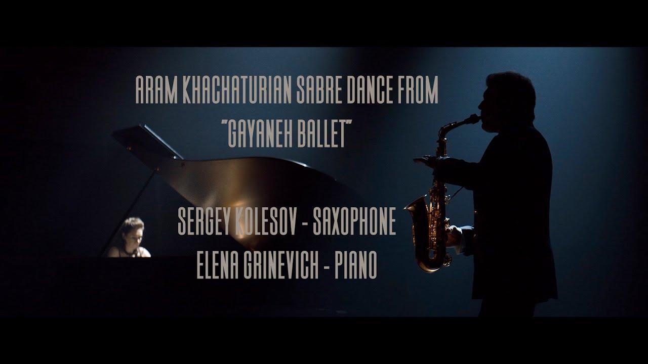 Khachaturian: Sabre Dance Sergey Kolesov - saxophone Elena Grinevich -piano
