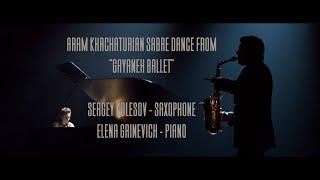 Khachaturian: Sabre Dance Sergey Kolesov – saxophone Elena Grinevich -piano