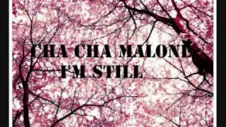 Cha Cha Malone- I still (Lyrics + download)