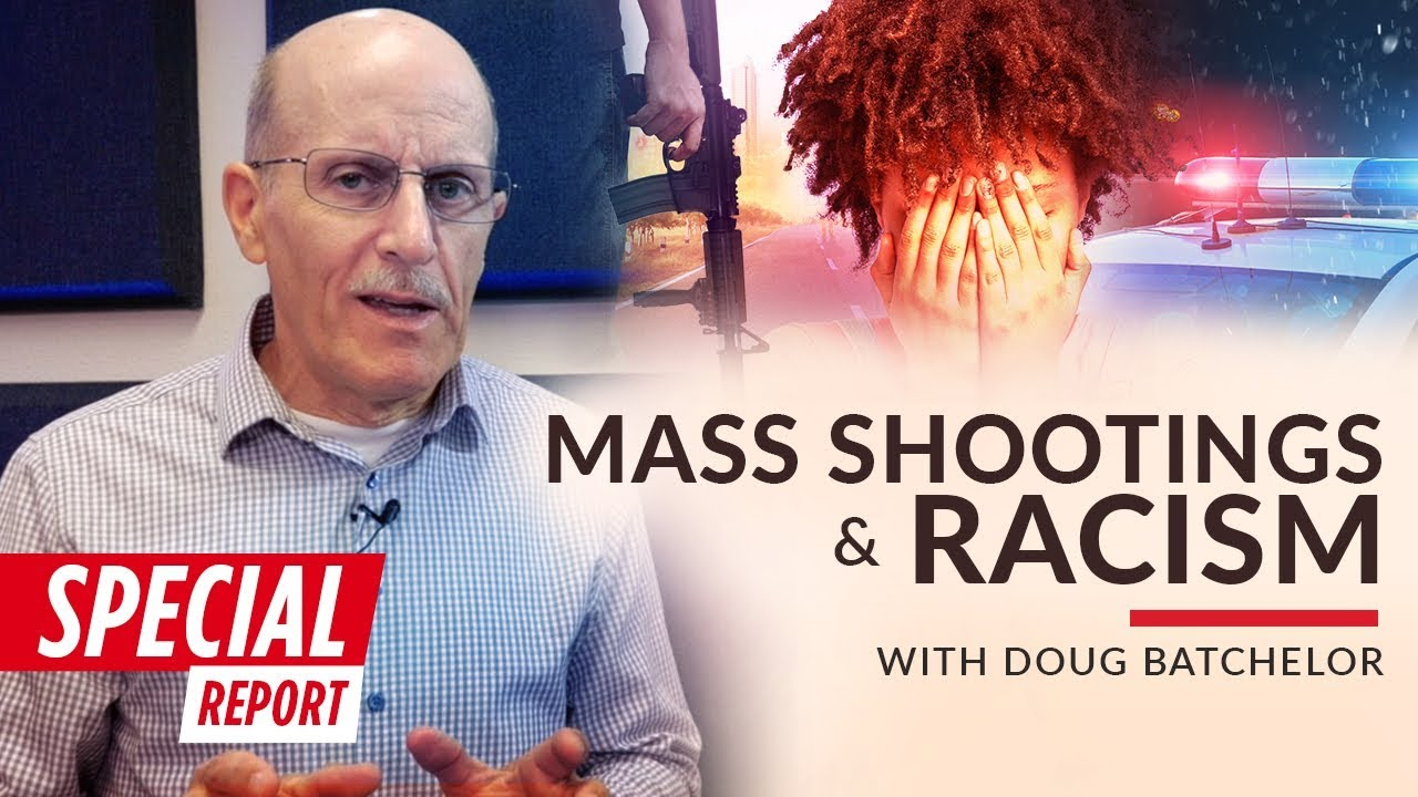 "SPECIAL REPORT! ""Mass Shootings & Racism"" with Doug Batchelor"