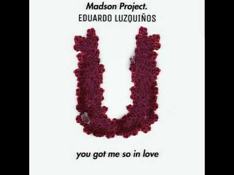 Madson Project Ft Eduardo Luzquiños  - You Got Me So In Love