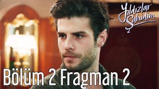 Yıldızlar Şahidim 2. Bölüm 2. Fragman