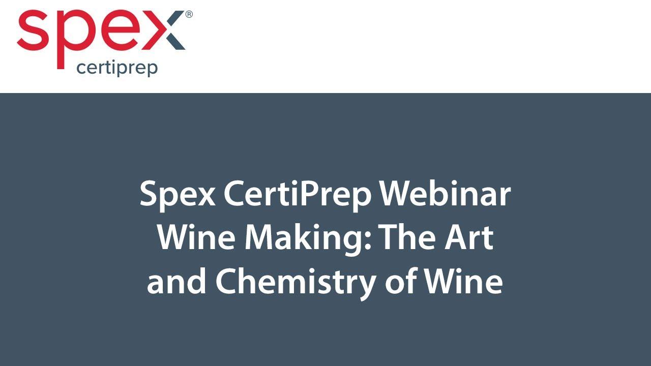 Webinar   Wine Making: The Art & Chemistry of Wine   SPEX