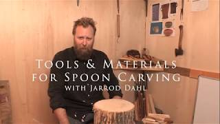 Tools & Materials for Spoon Carving