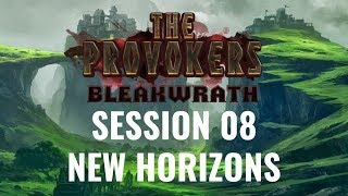 The Provokers: Bleakwrath: Session 08 – New Horizons [D&D 5E]