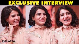 Chennai Slang எனக்கு Naturalஆ வரும் - Samantha Exclusive Interview | Galatta