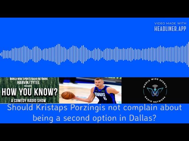 Kristaps complaining?