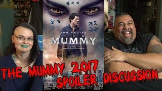 The Mummy 2017 Spoiler Discussion (EP. 44)