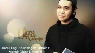 Lagu untuk Olga Syahputra   Kenangan Terakhir  Lagu & Lirik By Ali Sholeh   Vocal By Chica Daryanti