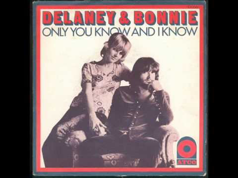 delaney and bonnie   only you know and I know