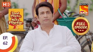 Saat Phero Ki Hera Pherie - Ep 62 - Full Episode - 23rd May, 2018