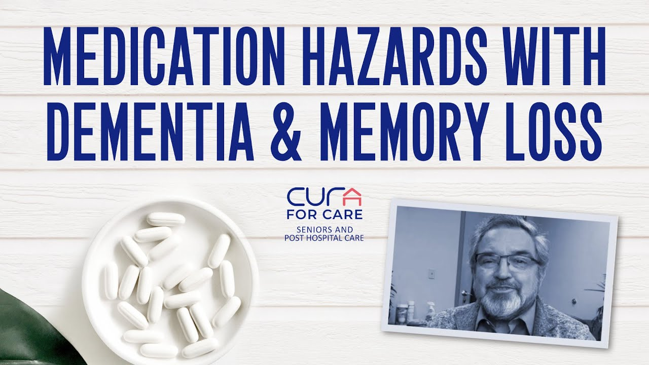 Medication Hazards with Dementia and Memory Loss