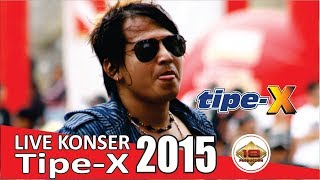 Gak Ada Matinya Lagu Tipe X - Selamat Jalan [ Live Konser ] @November 2015