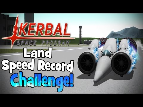 Kerbal Space Program! | Land Speed Record Challenge! (763+ MPH)